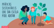 Uma mulher adulta de cabelos pretos e blusa verde conversando com duas crianças enquanto elas seguram plantas e realizam atividades numa horta. Texto: Práticas sustentáveis que sua escola pode adotar.